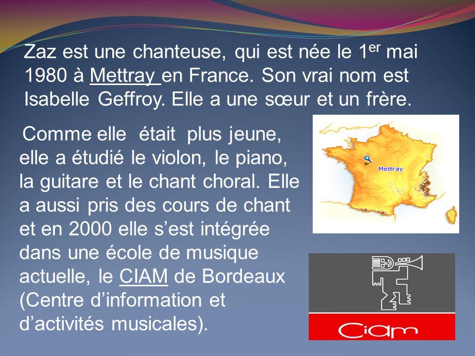 Zaz est une chanteuse, qui est née le 1 er mai 1980 à Mettray en France.
