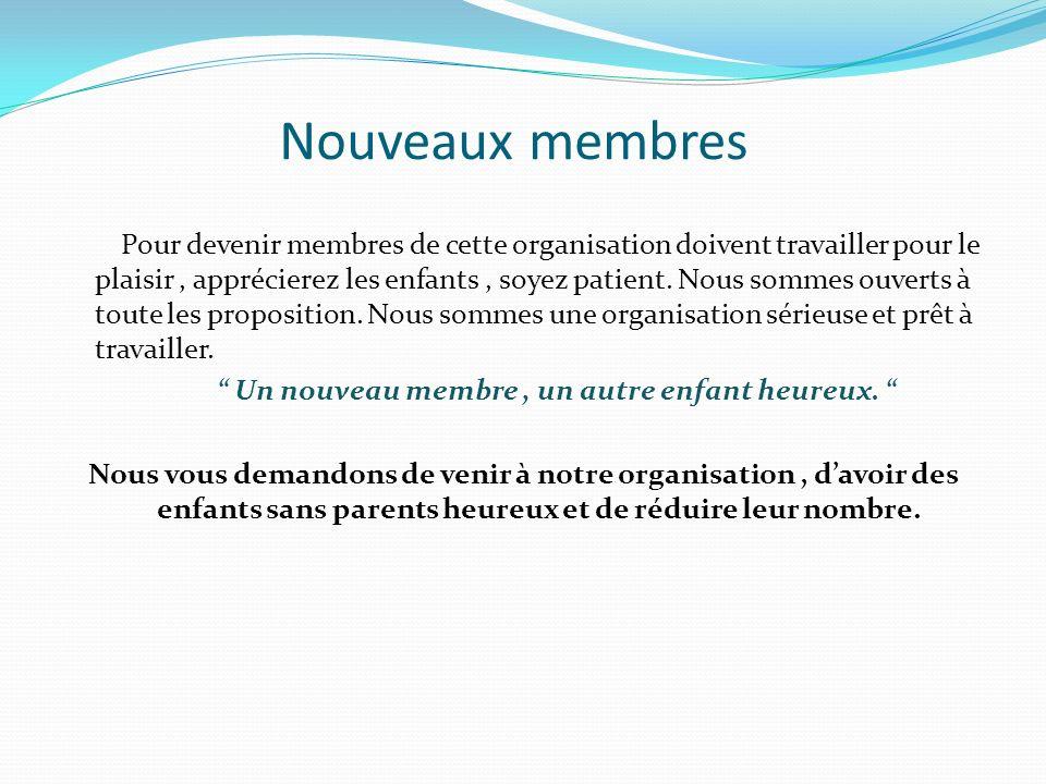 Nouveaux membres Pour devenir membres de cette organisation doivent travailler pour le plaisir, apprécierez les enfants, soyez patient.
