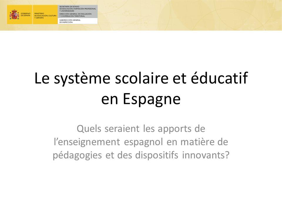 Le système scolaire et éducatif en Espagne Quels seraient les apports de lenseignement espagnol en matière de pédagogies et des dispositifs innovants?