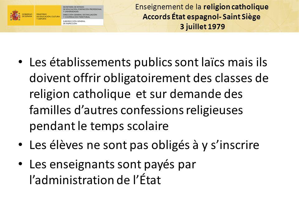 Enseignement de la religion catholique Accords État espagnol- Saint Siège 3 juillet 1979 Les établissements publics sont laïcs mais ils doivent offrir