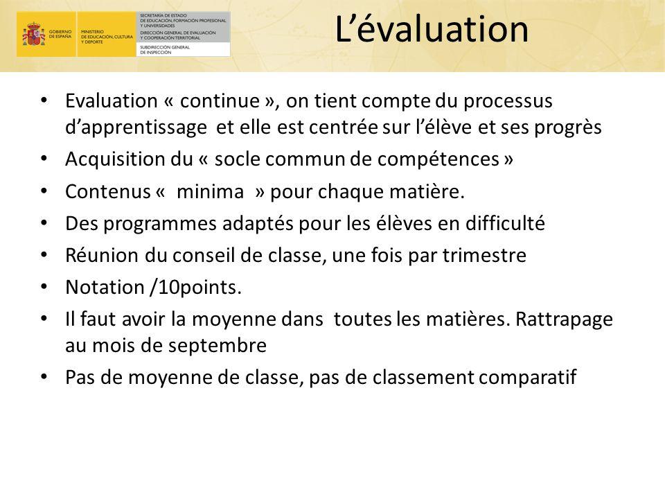 Lévaluation Evaluation « continue », on tient compte du processus dapprentissage et elle est centrée sur lélève et ses progrès Acquisition du « socle