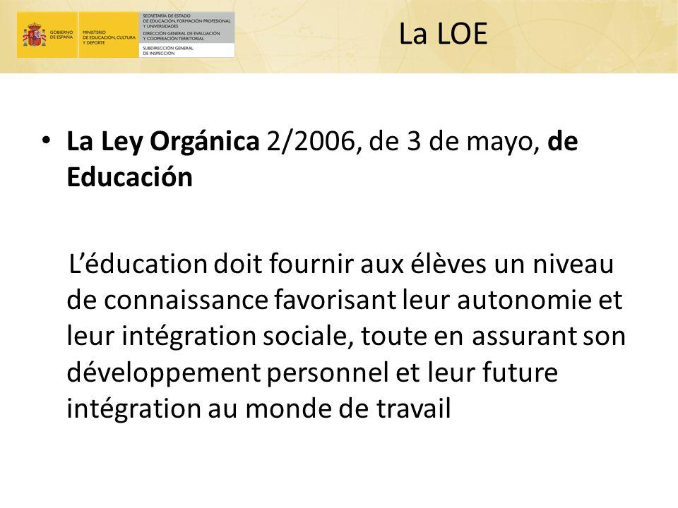La LOE La Ley Orgánica 2/2006, de 3 de mayo, de Educación Léducation doit fournir aux élèves un niveau de connaissance favorisant leur autonomie et le