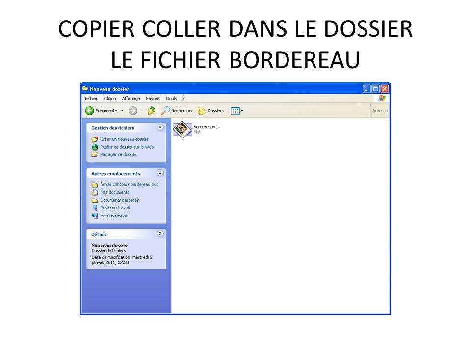 COPIER COLLER DANS LE DOSSIER LE FICHIER BORDEREAU