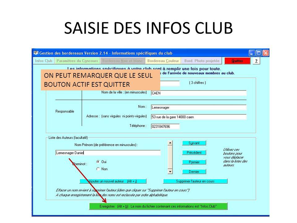 SAISIE DES INFOS CLUB ON PEUT REMARQUER QUE LE SEUL BOUTON ACTIF EST QUITTER