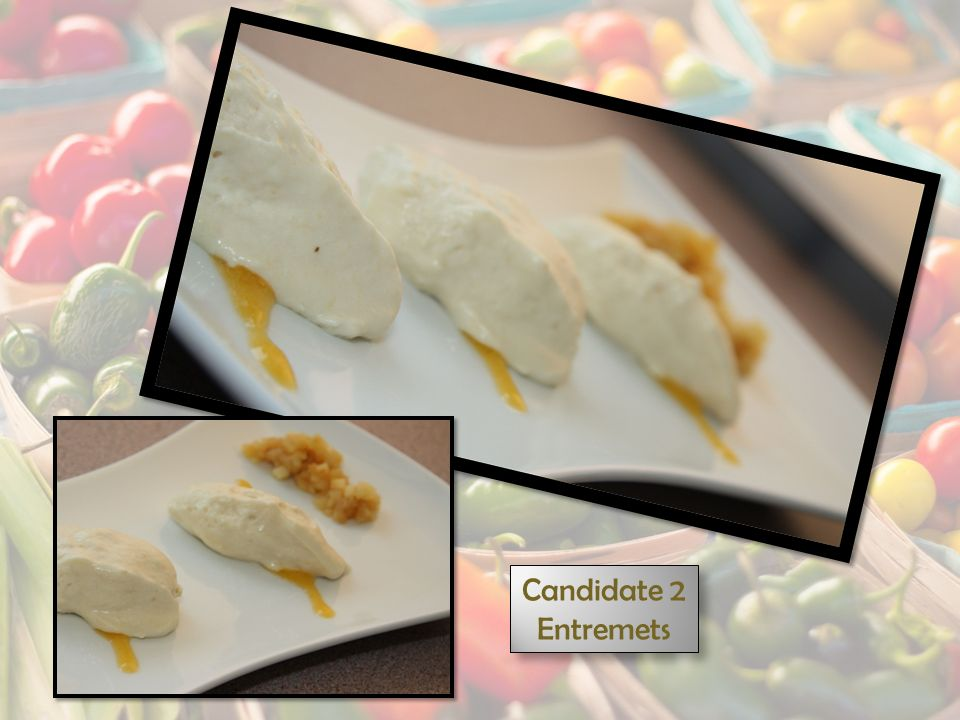 Candidate 2 Entremets