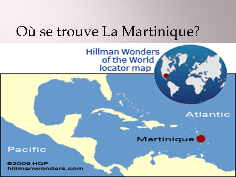Où se trouve La Martinique?