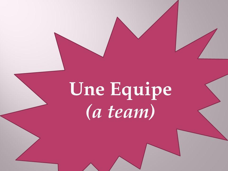Une Equipe (a team)