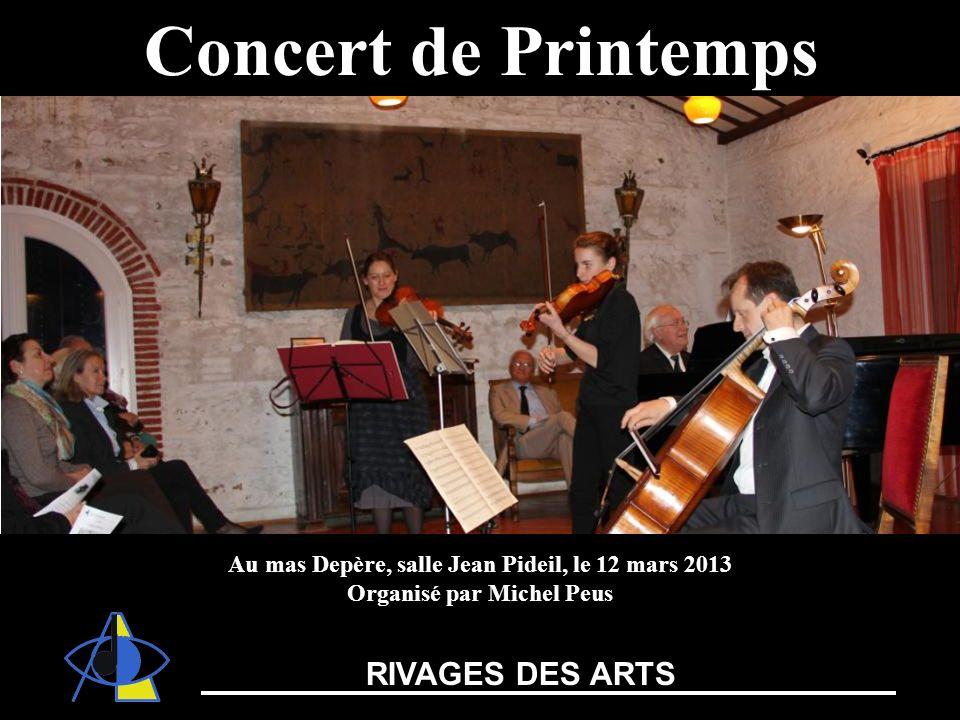 Théâtre de lArchipelConcert de Printemps Au mas Depère, salle Jean Pideil, le 12 mars 2013 Organisé par Michel Peus RIVAGES DES ARTS