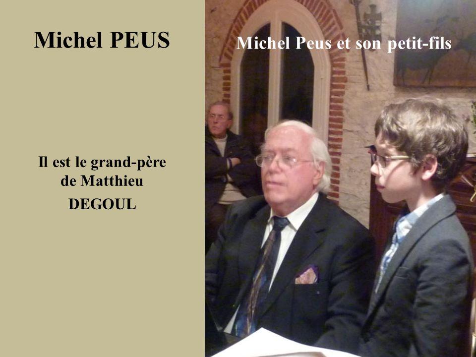 Michel Peus et son petit-fils Michel PEUS Il est le grand-père de Matthieu DEGOUL