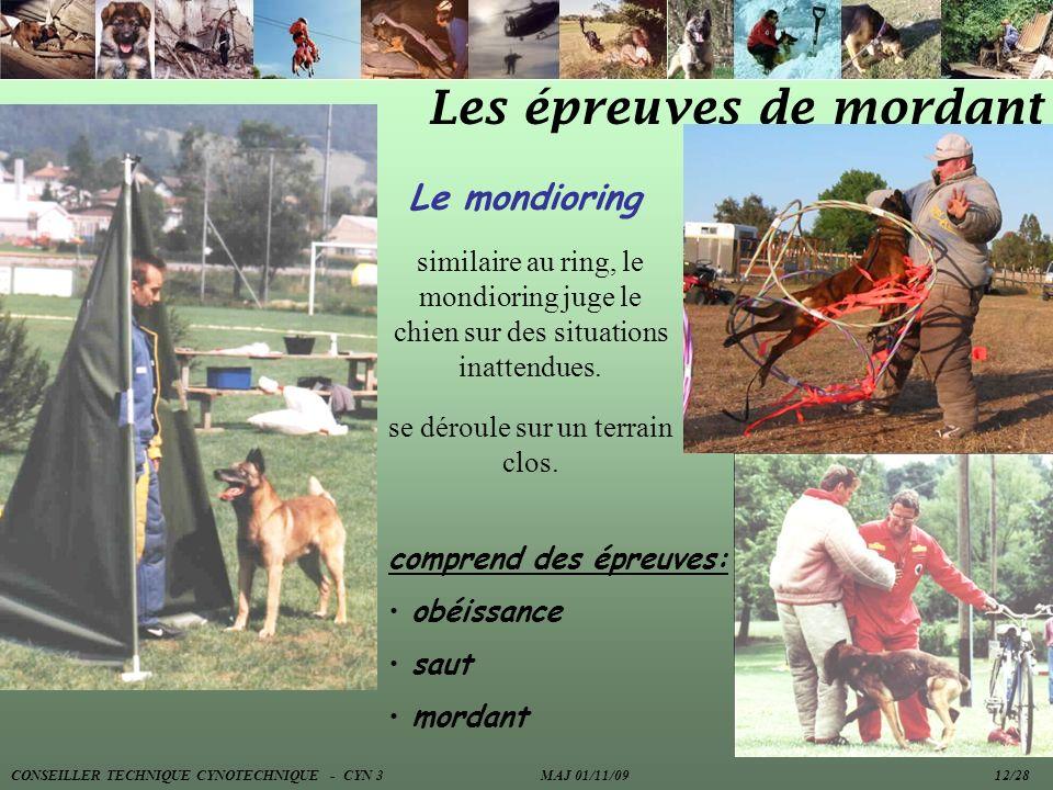 Les épreuves de mordant Le mondioring comprend des épreuves: obéissance saut mordant similaire au ring, le mondioring juge le chien sur des situations