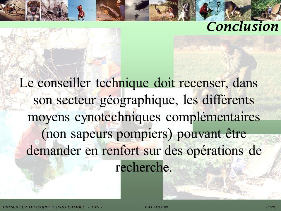 Conclusion Le conseiller technique doit recenser, dans son secteur géographique, les différents moyens cynotechniques complémentaires (non sapeurs pom
