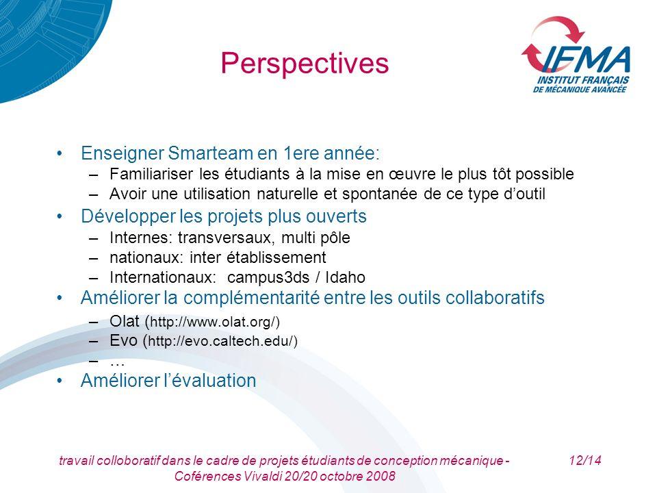 travail colloboratif dans le cadre de projets étudiants de conception mécanique - Coférences Vivaldi 20/20 octobre 2008 12/14 Perspectives Enseigner S