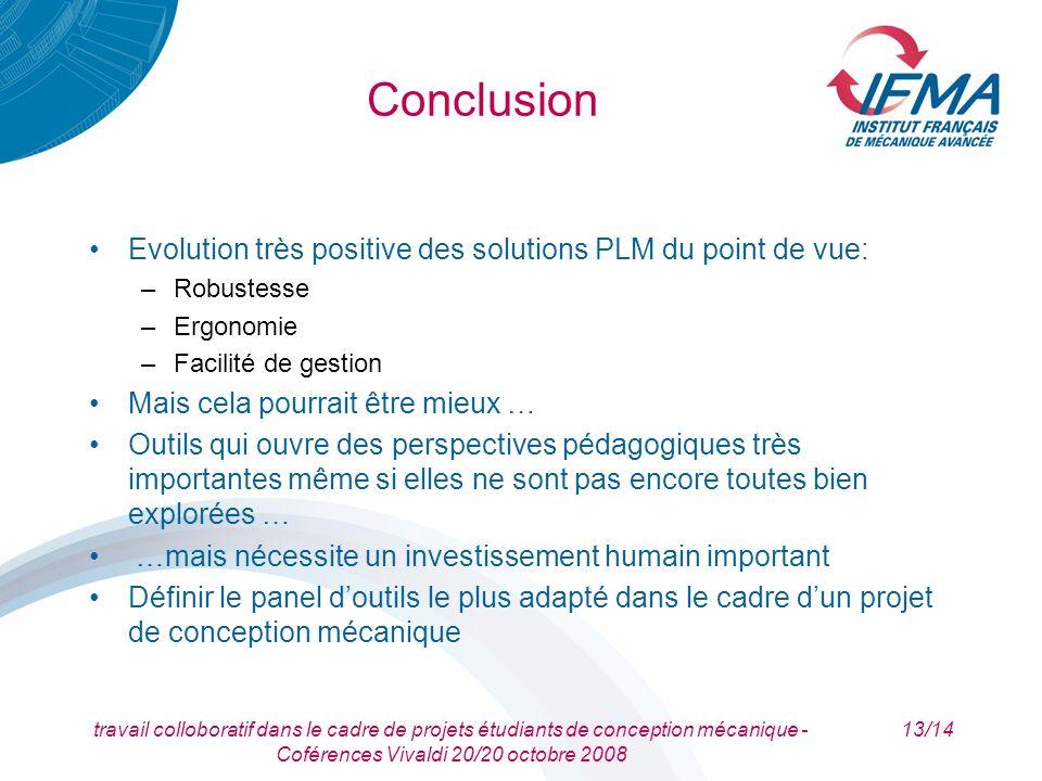 travail colloboratif dans le cadre de projets étudiants de conception mécanique - Coférences Vivaldi 20/20 octobre 2008 13/14 Conclusion Evolution trè