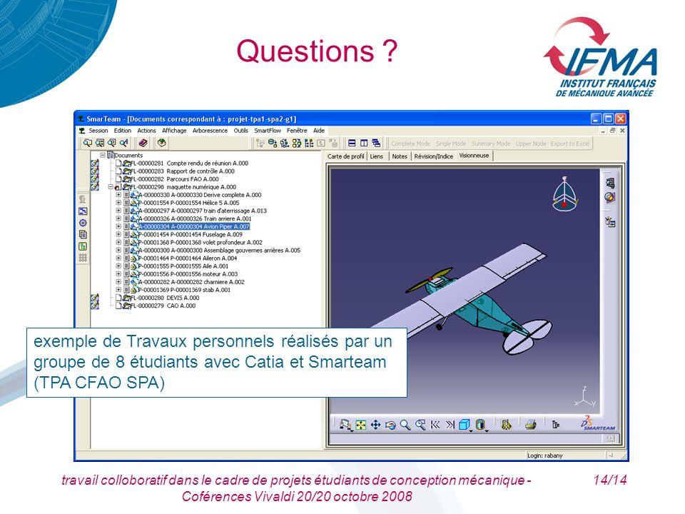travail colloboratif dans le cadre de projets étudiants de conception mécanique - Coférences Vivaldi 20/20 octobre 2008 14/14 exemple de Travaux perso