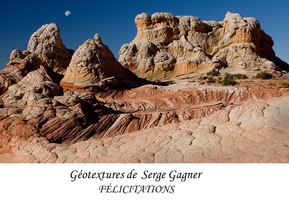 Géotextures de Serge Gagner FÉLICITATIONS