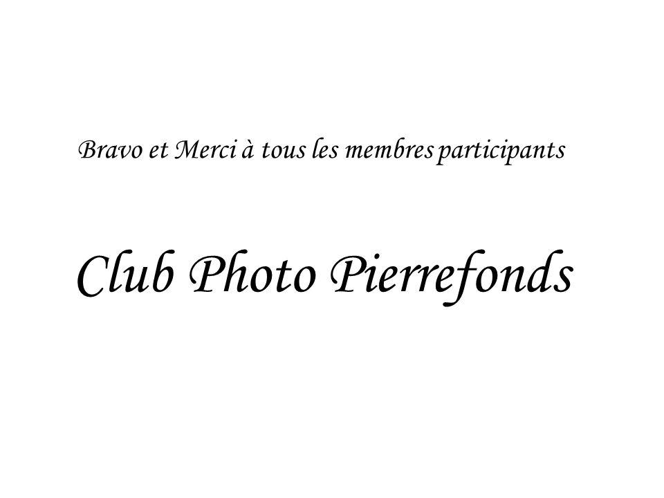 Bravo et Merci à tous les membres participants Club Photo Pierrefonds