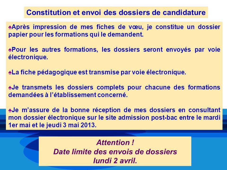 Constitution et envoi des dossiers de candidature Après impression de mes fiches de vœu, je constitue un dossier papier pour les formations qui le dem
