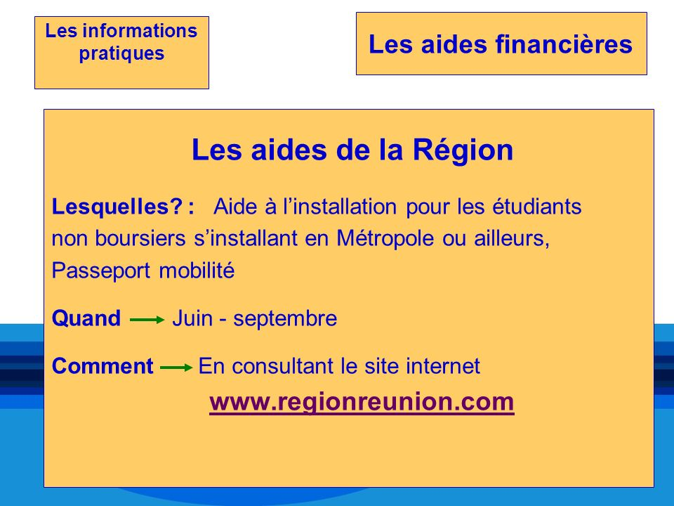 Les aides de la Région Lesquelles? : Aide à linstallation pour les étudiants non boursiers sinstallant en Métropole ou ailleurs, Passeport mobilité Qu