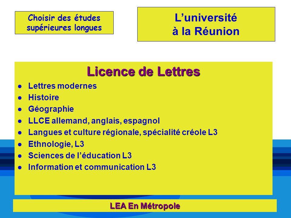 Choisir des études supérieures longues Luniversité à la Réunion LEA En Métropole Licence de Lettres Lettres modernes Histoire Géographie LLCE allemand