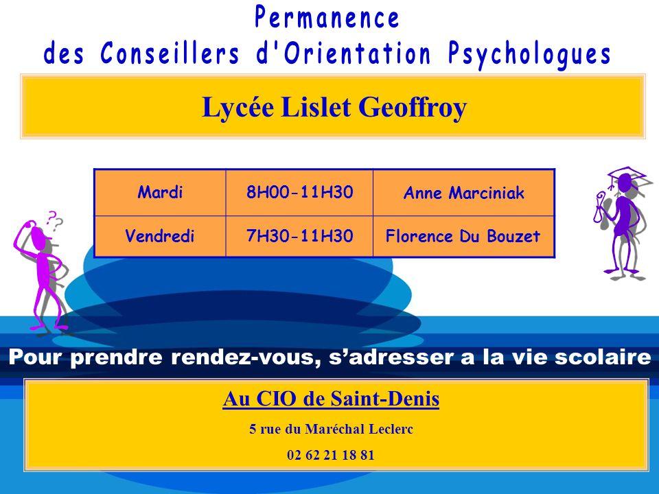 Lycée Lislet Geoffroy Au CIO de Saint-Denis 5 rue du Maréchal Leclerc 02 62 21 18 81 Mardi8H00-11H30 Anne Marciniak Vendredi7H30-11H30Florence Du Bouz
