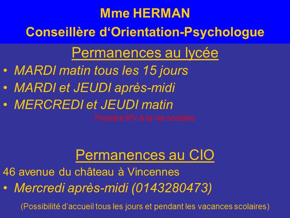 Mme HERMAN Conseillère dOrientation-Psychologue Permanences au lycée MARDI matin tous les 15 jours MARDI et JEUDI après-midi MERCREDI et JEUDI matin P