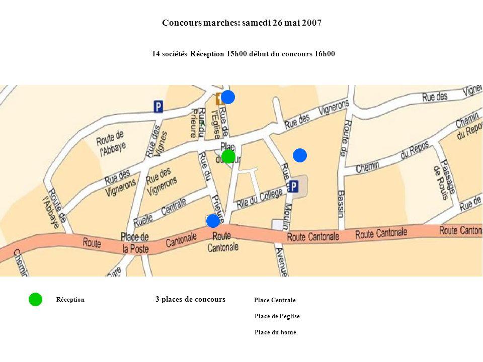 Réception 3 places de concours Place Centrale Place de léglise Place du home 14 sociétés Réception 15h00 début du concours 16h00 Concours marches: sam