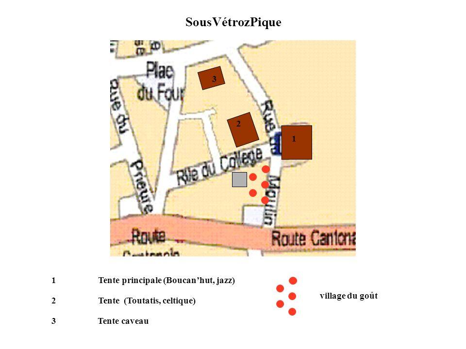 SousVétrozPique 1 1Tente principale (Boucanhut, jazz) 2 2Tente (Toutatis, celtique) 3 3Tente caveau village du goût