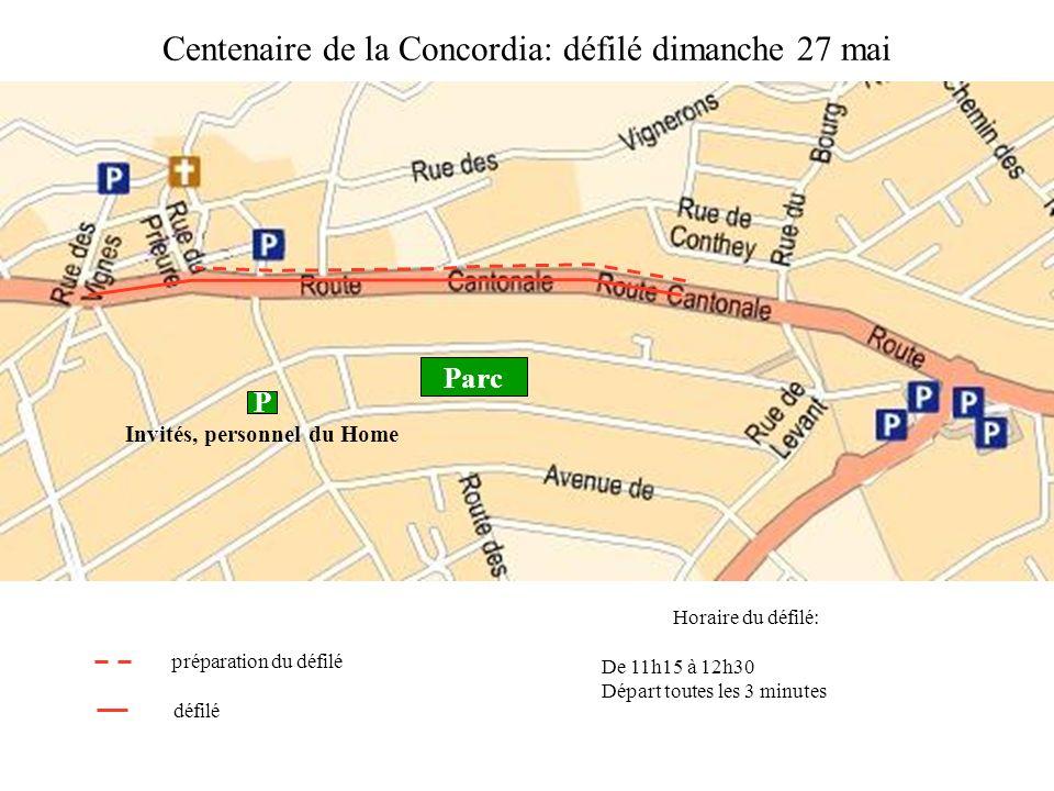 Centenaire de la Concordia: défilé dimanche 27 mai défilé préparation du défilé Horaire du défilé: De 11h15 à 12h30 Départ toutes les 3 minutes Parc P