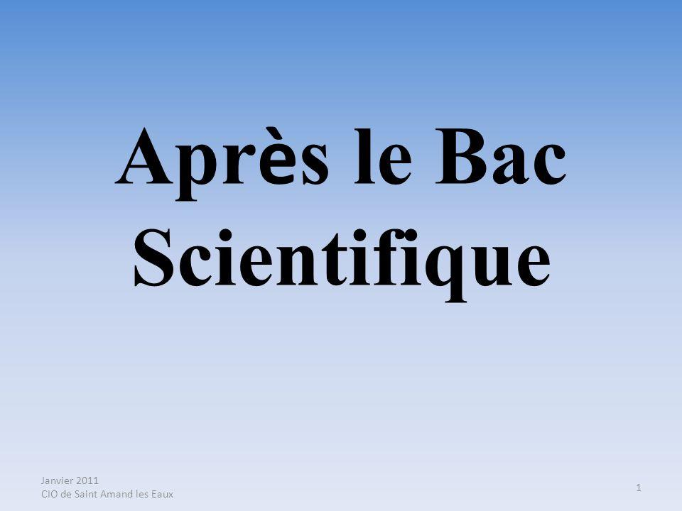 Janvier 2011 CIO de Saint Amand les Eaux 1 Apr è s le Bac Scientifique