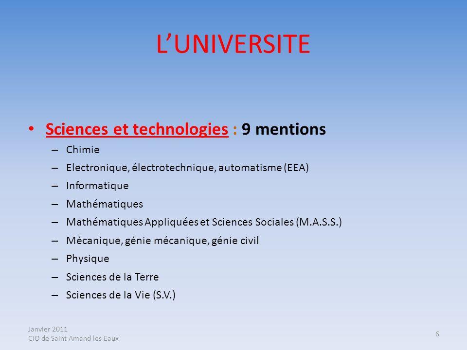 Janvier 2011 CIO de Saint Amand les Eaux 6 LUNIVERSITE Sciences et technologies : 9 mentions – Chimie – Electronique, électrotechnique, automatisme (E