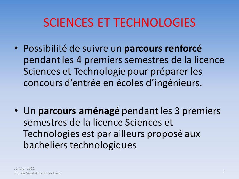 Janvier 2011 CIO de Saint Amand les Eaux 7 SCIENCES ET TECHNOLOGIES Possibilité de suivre un parcours renforcé pendant les 4 premiers semestres de la
