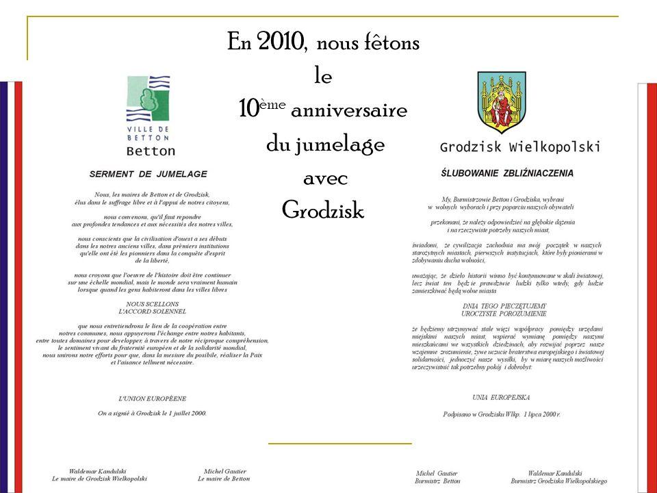 En 2010, nous fêtons le 10 ème anniversaire du jumelage avec Grodzisk