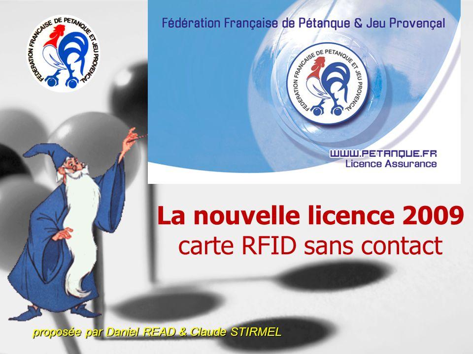 La nouvelle licence 2009 carte RFID sans contact proposée par Daniel READ & Claude STIRMEL