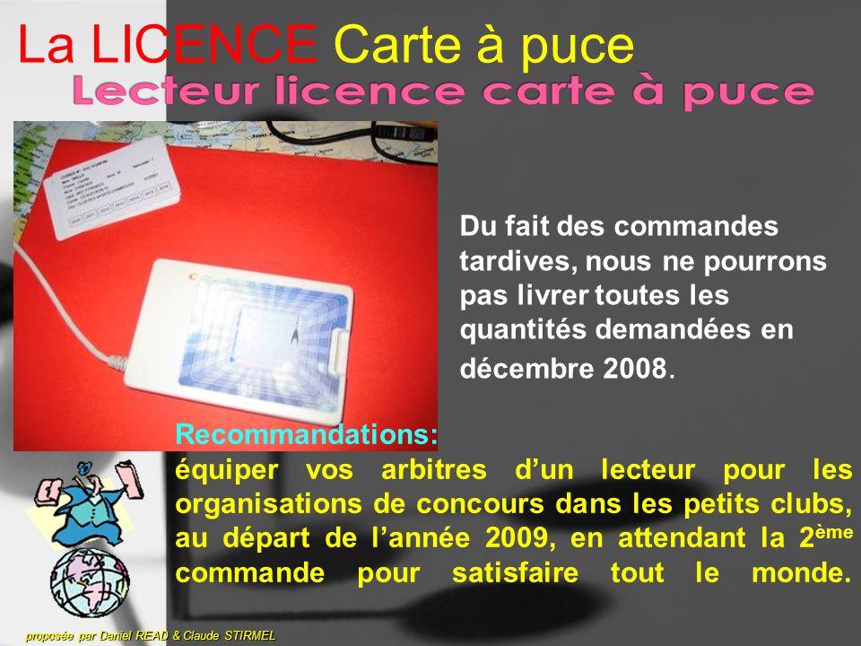 La LICENCE Carte à puce proposée par Daniel READ & Claude STIRMEL Du fait des commandes tardives, nous ne pourrons pas livrer toutes les quantités demandées en décembre 2008.