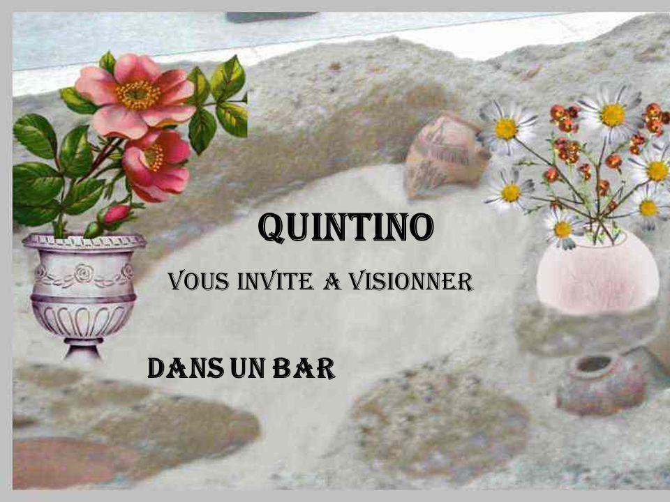 QUINTINO VOUS INVITE A VISIONNER DANS UN BAR