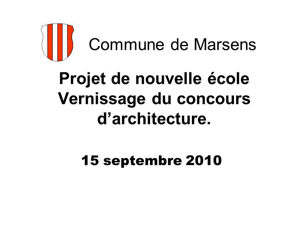 Commune de Marsens Projet de nouvelle école Vernissage du concours darchitecture. 15 septembre 2010