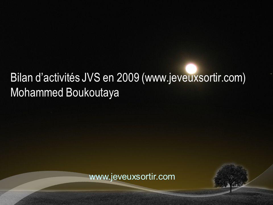 Les voyages JVS en 2009 Janvier –Rabat - Essaouira (un plan de dernière minutes) 3 personnes et Wall-E Février –Voyage Tanger-Dakhla pour assister au festival du Dakhla Participants : 15, (12 en voitures et 3 par avion) 1 Mars –Voyage Rabat – Chefchawen – Akchour 29 personnes Avril –Voyage Bin lwidane – roche de la cathédrale et Ouzoud : 26 personnes www.jeveuxsortir.com