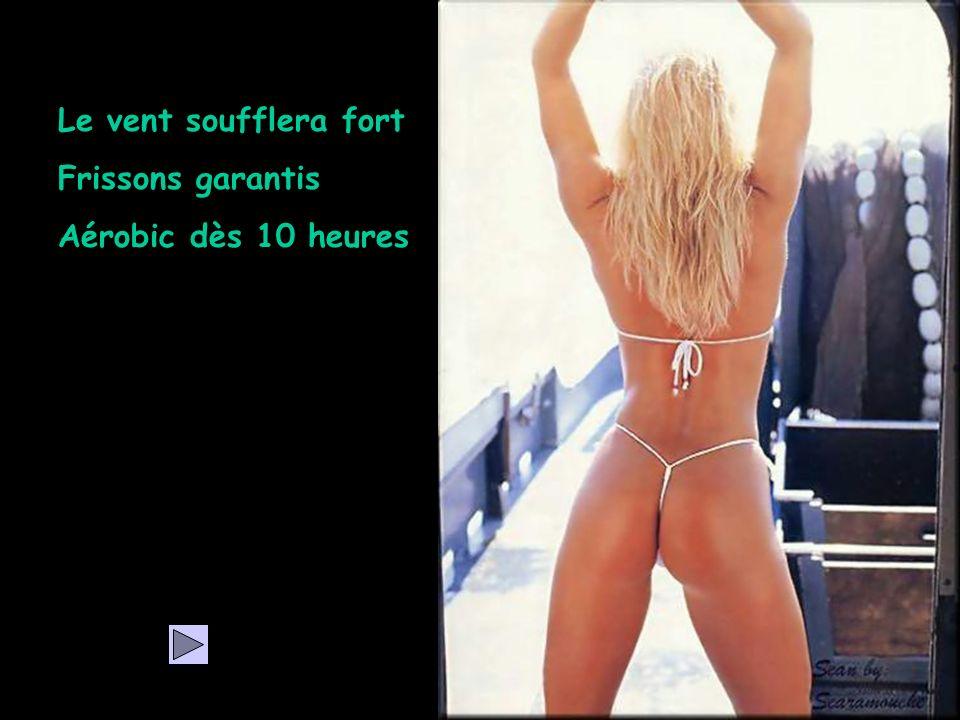 Le vent soufflera fort Frissons garantis Aérobic dès 10 heures