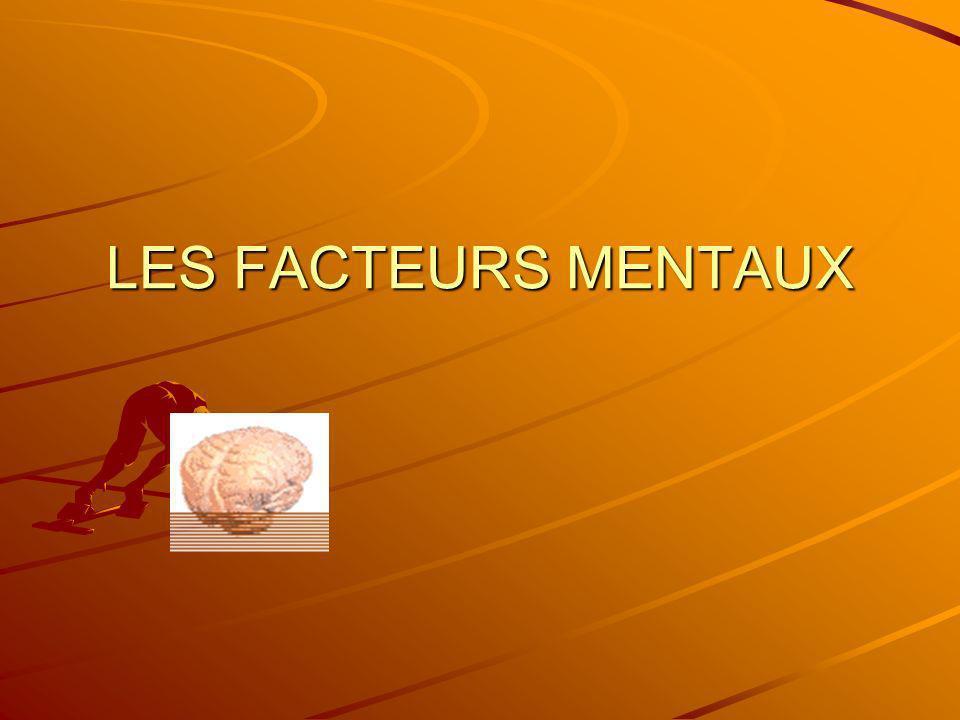 LES FACTEURS MENTAUX
