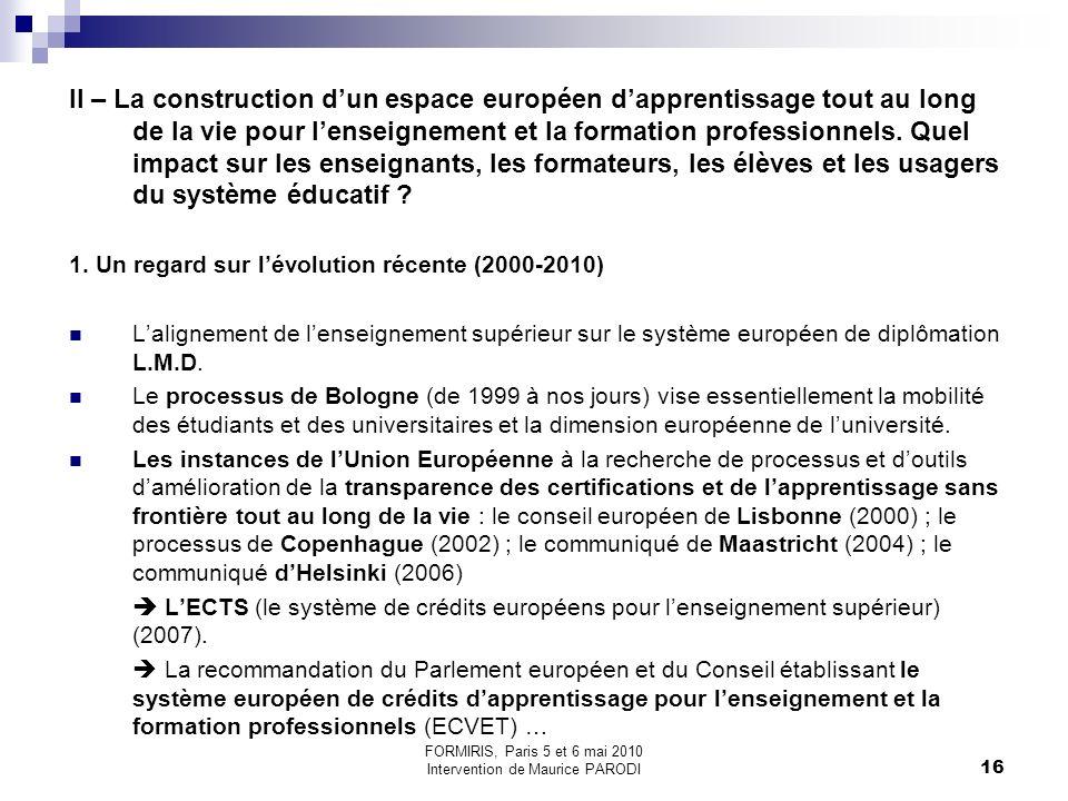 16 II – La construction dun espace européen dapprentissage tout au long de la vie pour lenseignement et la formation professionnels.
