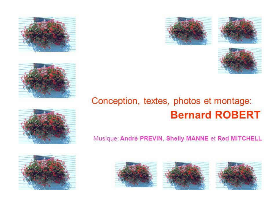 Conception, textes, photos et montage: Bernard ROBERT Musique: André PREVIN, Shelly MANNE et Red MITCHELL