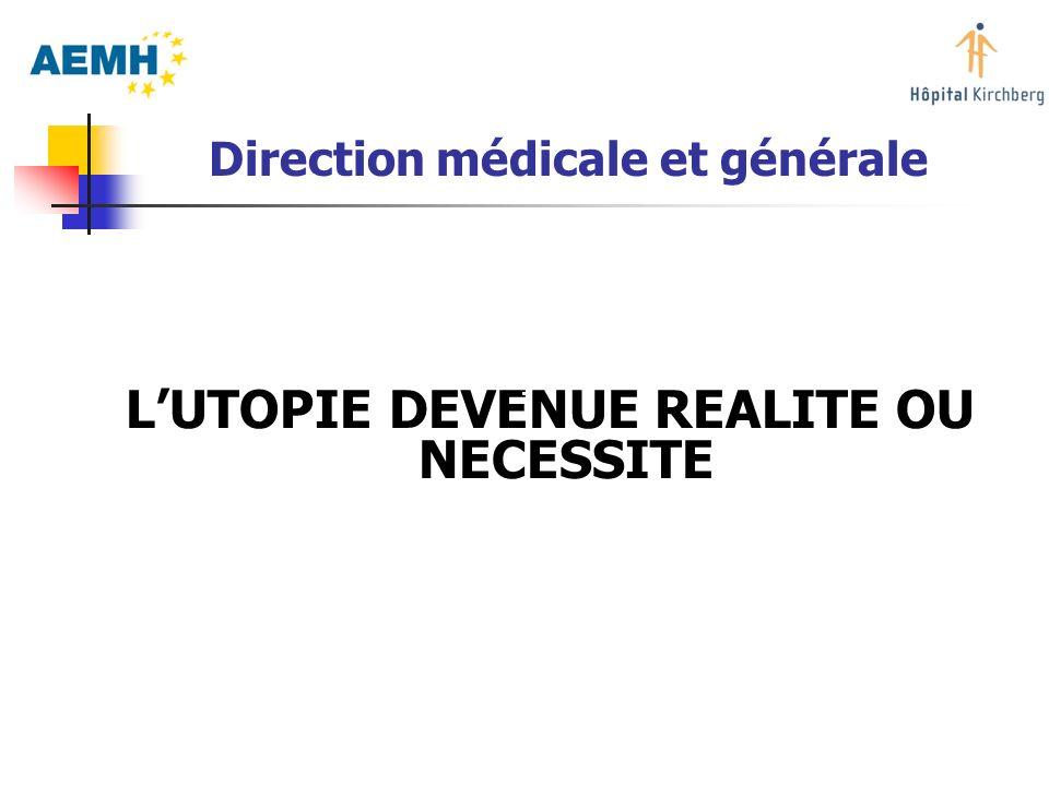 Direction médicale et générale LUTOPIE DEVENUE REALITE OU NECESSITE