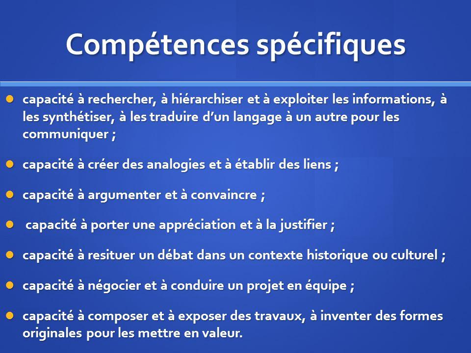Compétences spécifiques capacité à rechercher, à hiérarchiser et à exploiter les informations, à les synthétiser, à les traduire dun langage à un autr