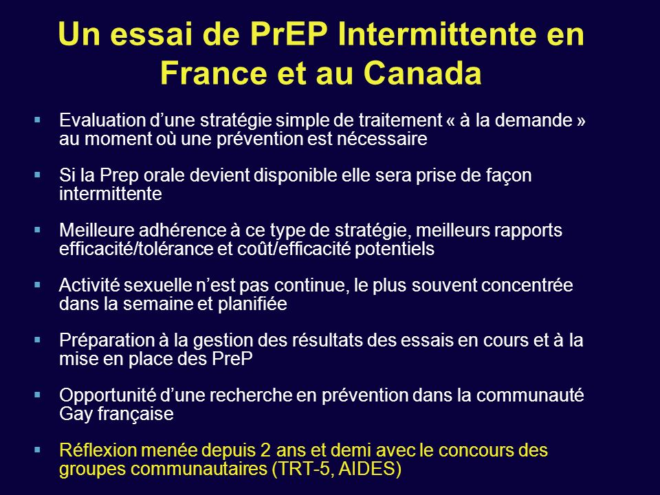 Un essai de PrEP Intermittente en France et au Canada Evaluation dune stratégie simple de traitement « à la demande » au moment où une prévention est