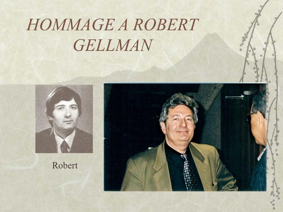 HOMMAGE A ROBERT GELLMAN Robert