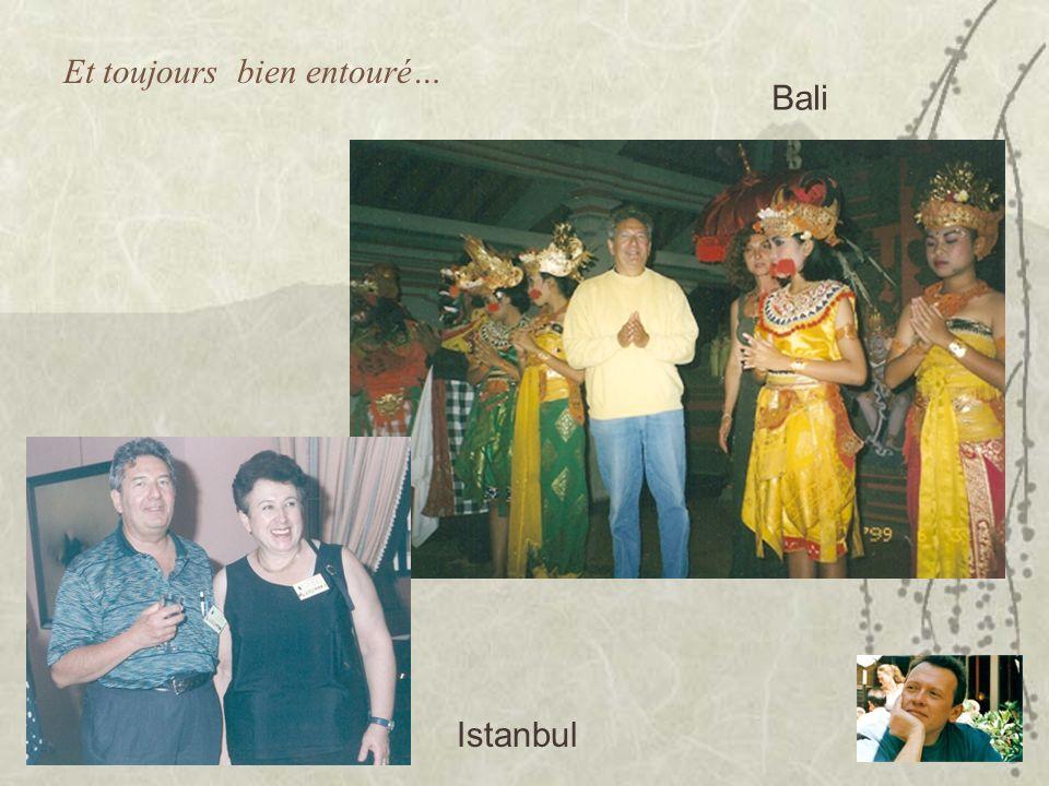 Et toujours bien entouré… Istanbul Bali