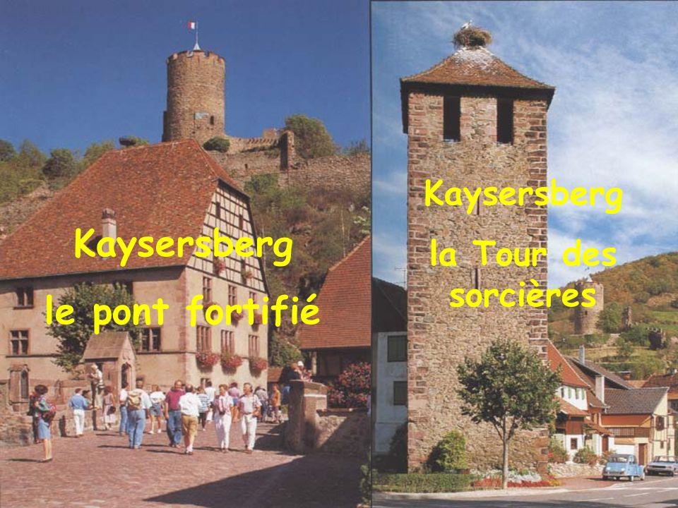 Kaysersberg la Tour des sorcières Kaysersberg le pont fortifié