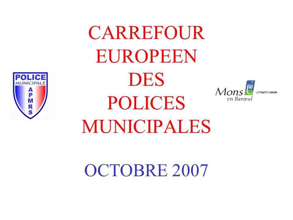 CARREFOUR EUROPEEN DES POLICES MUNICIPALES OCTOBRE 2007
