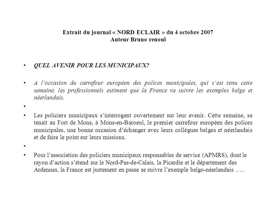 Extrait du journal « NORD ECLAIR » du 4 octobre 2007 Auteur Bruno renoul QUEL AVENIR POUR LES MUNICIPAUX.