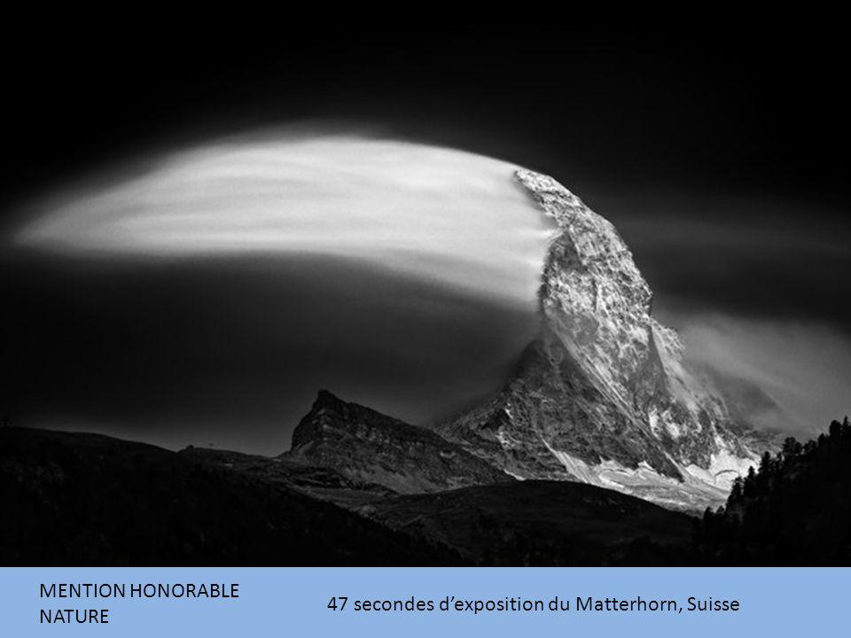 MENTION HONORABLE NATURE 47 secondes dexposition du Matterhorn, Suisse